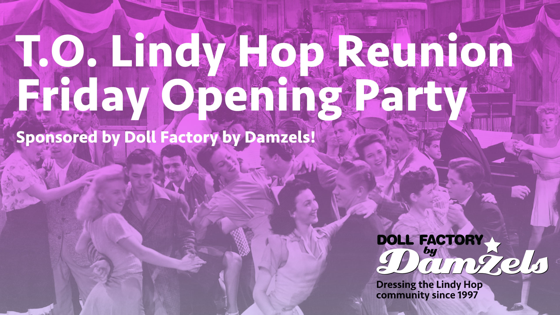 The Friday Opening Party is sponsored by Doll Factory by Damzels!